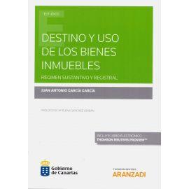 Destino y Uso de los Bienes Inmuebles. Régimen Sustantivo y Registral
