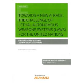 Towards a New AI Race . The Challenge of Lethal Autonomous Weapons Systems (Laws)                    for the United Nations