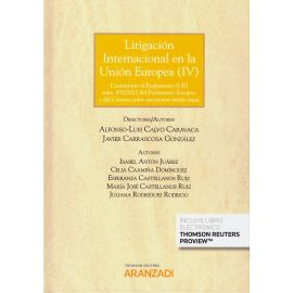 Litigación Internacional en la Unión Europea IV. Comentario al Reglamento (UE)                       núm.650/2012 del Parlamento Europeo y del Consejo sobre Sucesiones Mortis Causa