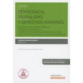 Democracia, Pluralismo y Derechos Humanos. 500 Años. Facultad de Derecho. Universidad de Sevilla. X Años de Encuentros Hispano-Brasileños de Filosofía del Derecho y Derechos Humanos