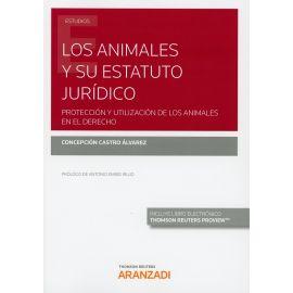 Animales y su Estatuto Jurídico. Protección y utilización de los animales en el Derecho