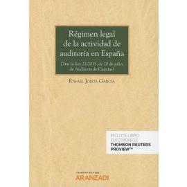 Régimen Legal de la Actividad de Auditoría en España. (Tras la Ley 22/2015, de 20 de Julio, de Auditoría de Cuentas)