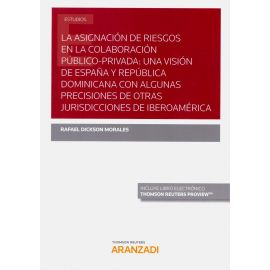 La asignación de riesgos en la colaboración público-privada: Una visión de España y República Dominicana con algunas precisiones de otras jurisdicciones de Iberoamérica