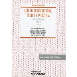 Guía de derecho civil. Teoría y práctica. IV. 2019 Derechos Reales