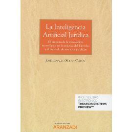 La inteligencia artificial jurídica. El impacto de la innovación tecnológica en la práctica del derecho y el mercado de servicios jurídic