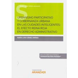 Urbanismo participativo y gobernanza urbana en las ciudades inteligentes: el efecto reina roja en derecho administrativo