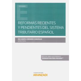 Reformas recientes y pendientes del sistema tributario español