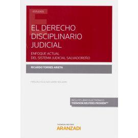 Derecho disciplinario judicial. Enfoque actual del sistema judicial salvadoreño