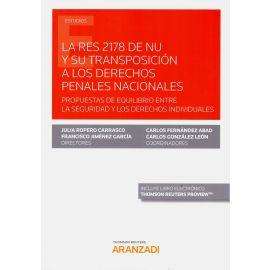 La Res 2178 de nu y su transposición a los derechos penales nacionales. Propuesta de equilibrio entre la seguridad y los derechos individuales