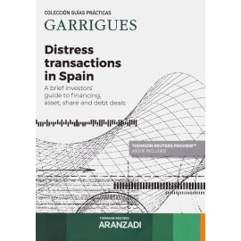 Distress transactions in Spain. A brief investors´ guide to financing, asset, share and debt deals