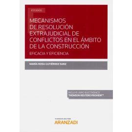 Mecanismos de resulución extajudicial de conflictos en el ámbito de la construcción: eficacia y eficiencia