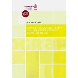 Prestación de servicios de obra del administrador y deber de lealtad (Art. 220 LSC)