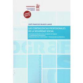 Las contingencias profesionales de la seguridad social. Un estudio sistemático del accidente de trabajo y la enfermedad profesional. (Trabajadores por cuenta ajena y trabajadores autónomos)