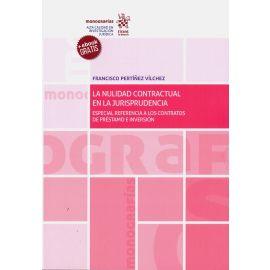 La nulidad contractual en la jurisprudencia. Especial referencia a los contratos de préstamo e inversión