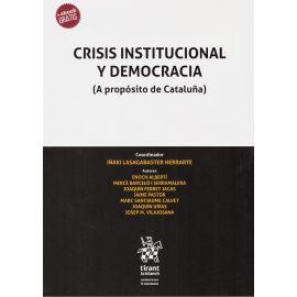 Crisis institucional y democracia. (A propósito de Cataluña)