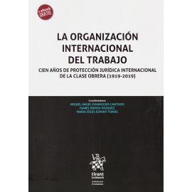 La Organización Internacional del Trabajo. Cien años de protección jurídica internacional de la clase o (1919-2019)