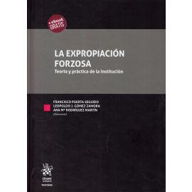 Expropiación Forzosa. Teoría y Práctica de la Institución