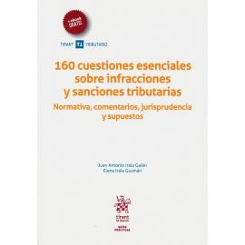 160 Cuestionarios esenciales sobre infracciones y sanciones tributarias. Normativa, comentarios, Normativa, comentarios, jurisprudencia y supuestos