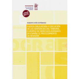 Fuerza obligatoria y ejecución de las sentencias del Tribunal Europeo de derechos                    humanos en España: El procedimiento de revisión