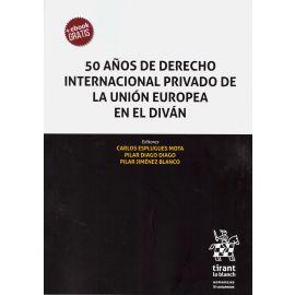 50 años de Derecho Internacional Privado de la Unión Europea en el diván