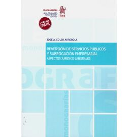Reversión de servicios públicos y subrogación empresarial. Aspectos jurídico laborales