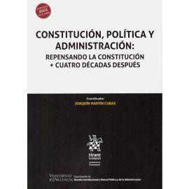 Constitución, política y administración: repensando la constitución + cuatro décadas después