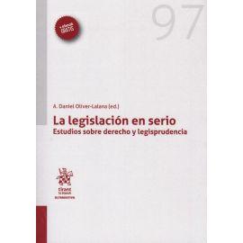 La legislación en serio. Estudios sobre Derecho y legisprudencia