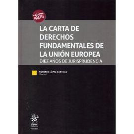 Carta de derechos fundamentales de la Unión Europea. Diez años de jurisprudencia