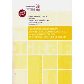 La construcción de Europa a través de la cooperación judicial en materia de protección de víctimas de violencia de género