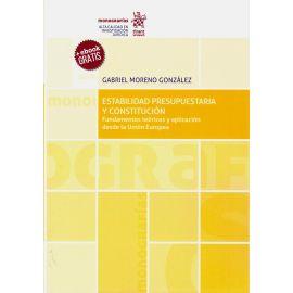 Estabilidad presupuestaria y constitución. Fundamentos teóricos y aplicación desde la Unión Europea