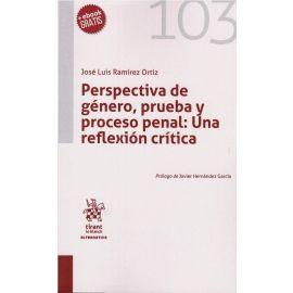 Perspectiva de género, prueba y proceso penal: Una reflexión crítica