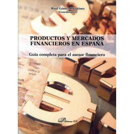 Productos y mercados financieros en España. Guía completa para el asesor financiero.