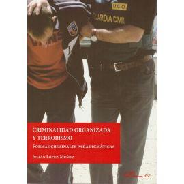 Criminalidad Organizada y Terrorismo. Formas Criminales Paradigmáticas