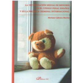Victimización sexual de menores en el código penal español y en la política criminal internacional.