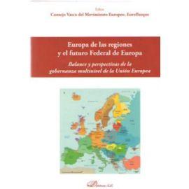 Europa de las regiones y el futuro federal de europa.                                                Balance y perspectiva de la gobernanza multinivel de la Unión Europa.