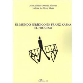 Mundo jurídico en Franz Kafka. El proceso.
