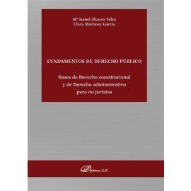 Fundamentos de derecho público. Bases de Derecho constitucional y de Derecho administrativo para no juristas