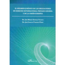 El régimen jurídico de las obligaciones en derecho internacional privado español y de la unión europea