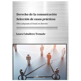 Derecho de la comunicación. Selección de casos prácticos.