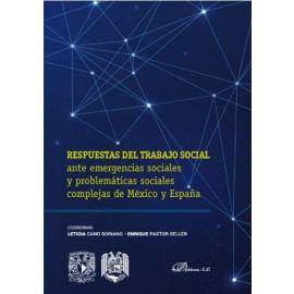 Respuestas al trabajo social. Ante emergencias sociales y problemáticas sociales complejas de México y España
