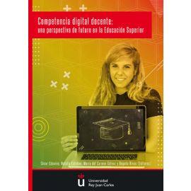 Competencia digital docente: una perspectiva de futuro de la Educación Superior.
