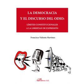 La democracia y el discurso del odio. Límites constitucionales a la libertad de expresión