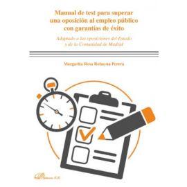 Manual de test para superar una oposición al empleo público con garantías de éxito. Adaptado a las oposiciones del Estado y de la Comunidad de Madrid