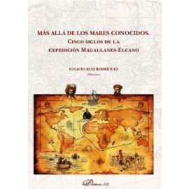 Más allá de los mares conocidos. Cinco siglos de la expedición Magallanes-Elcano
