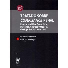 Tratado sobre compliance penal. Responsabilidad penal de las personas jurídicas y modelos de organización y gestión