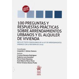 100 Preguntas y respuestas prácticas sobre arrendamientos urbanos y el alquiler de vivienda. (Incluye texto consolidado de la ley de arrendamientos urbanos con la reforma de 2019)