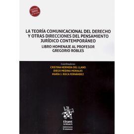La teoría comunicacional del derecho y otras direcciones del pensamiento jurídico contemporáneo. Libro homenaje al profesor Gregorio Robles