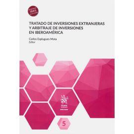 Tratado de inversiones extranjeras y arbitraje de inversiones en iberoamérica