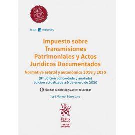 Impuesto sobre transmisiones patrimoniales y actos jurídicos documentados. Normativa estatal y autonómica 2019 y 2020