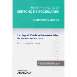 Disposición de activos esenciales de sociedades en crisis. Monografía número 49